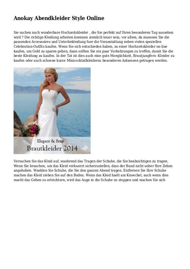 Anokay Abendkleider Style Online Sie suchen nach wunderbare Hochzeitskleider , die Sie perfekt auf Ihren besonderen Tag au...