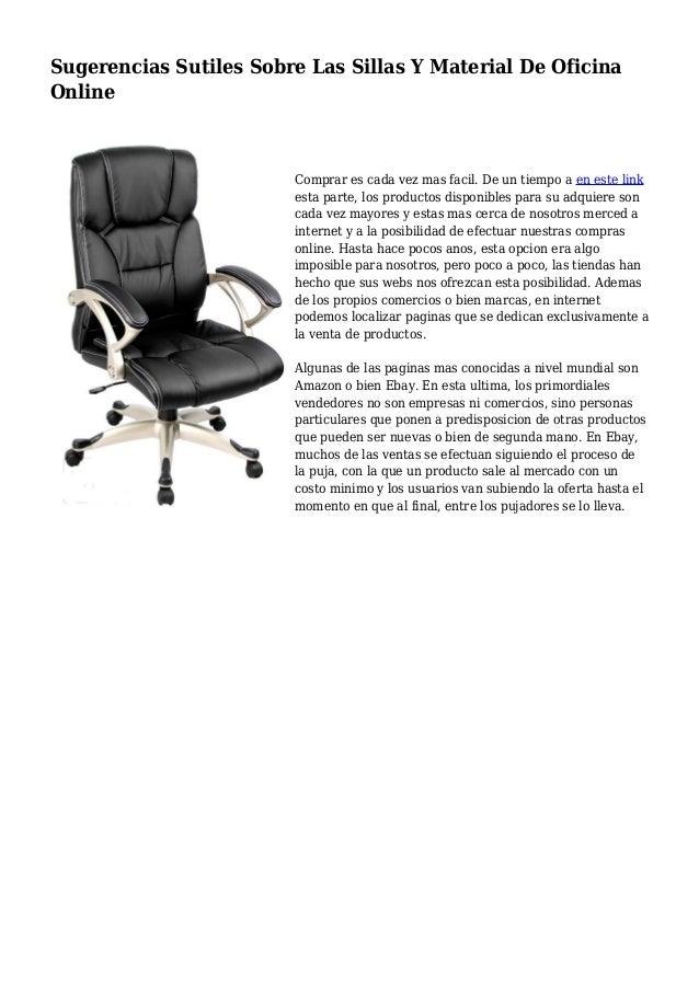 Sugerencias Sutiles Sobre Las Sillas Y Material De Oficina Online Comprar es cada vez mas facil. De un tiempo a en este li...