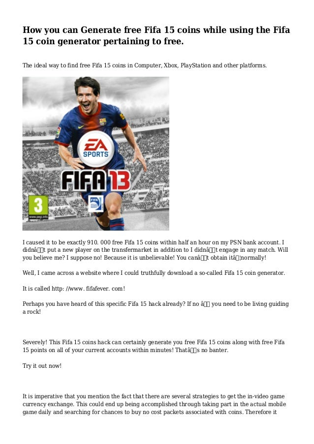 How you can Generate free Fifa 15 coins while using the Fifa