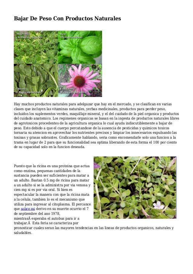 Bajar De Peso Con Productos Naturales Hay muchos productos naturales para adelgazar que hay en el mercado, y se clasifican...