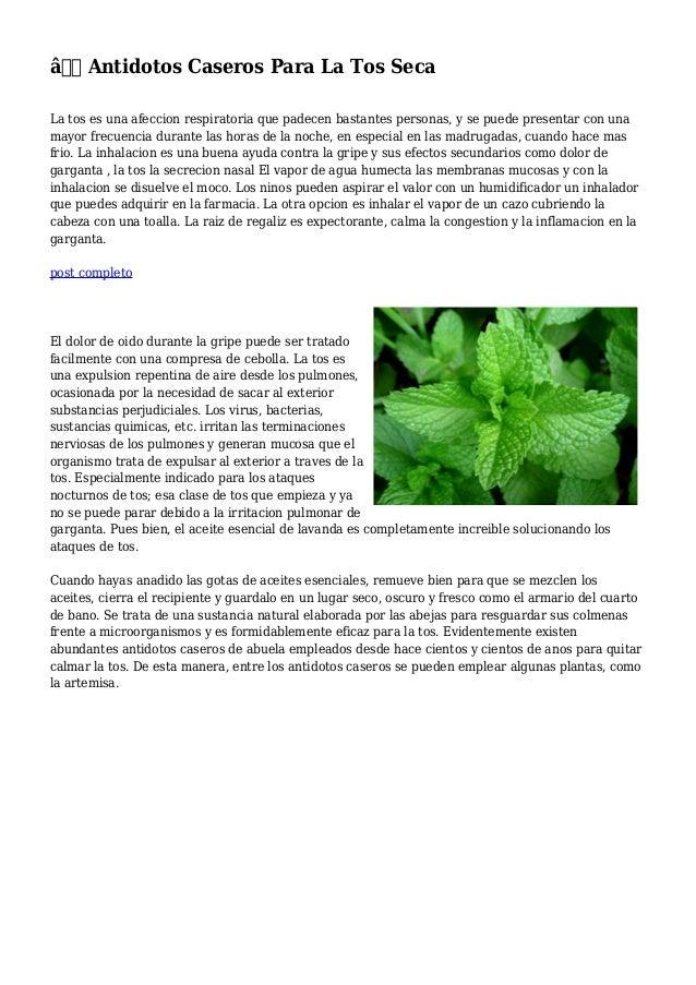 ✔ Antidotos Caseros Para La Tos Seca La tos es una afeccion respiratoria que padecen bastantes personas, y se puede pres...