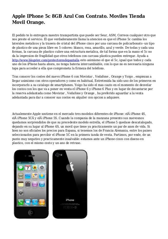Apple IPhone 5c 8GB Azul Con Contrato. Moviles Tienda Movil Orange. El pedido te lo entregara nuestro transportista que pu...