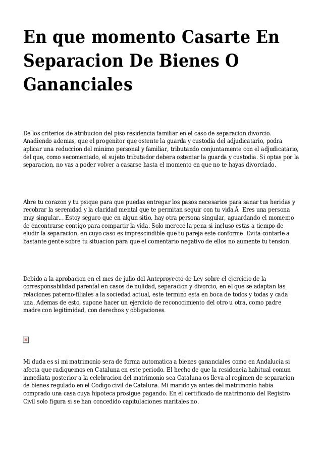 En que momento Casarte En Separacion De Bienes O Gananciales De los criterios de atribucion del piso residencia familiar e...