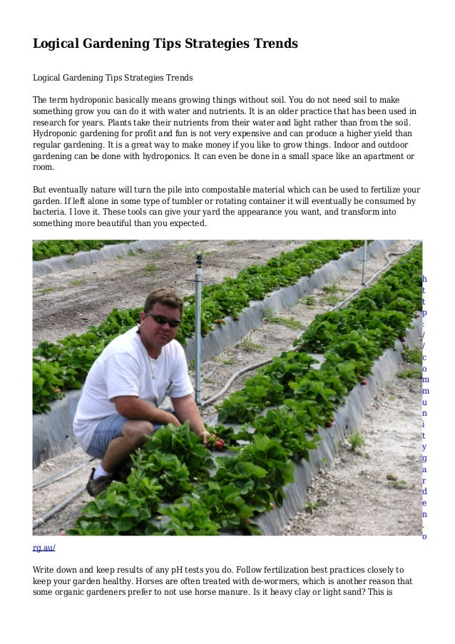 Logical Gardening Tips Strategies Trends Logical Gardening Tips Strategies Trends The term hydroponic basically means grow...