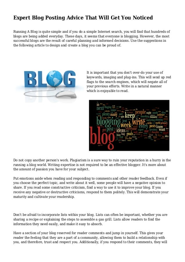 Expert Blog Posting Advice That Will Get You Noticed Running A Blog is quite simple and if you do a simple Internet search...