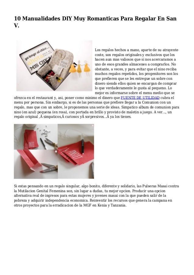 10 Manualidades DIY Muy Romanticas Para Regalar En San V. Los regalos hechos a mano, aparte de su atrayente coste, son reg...