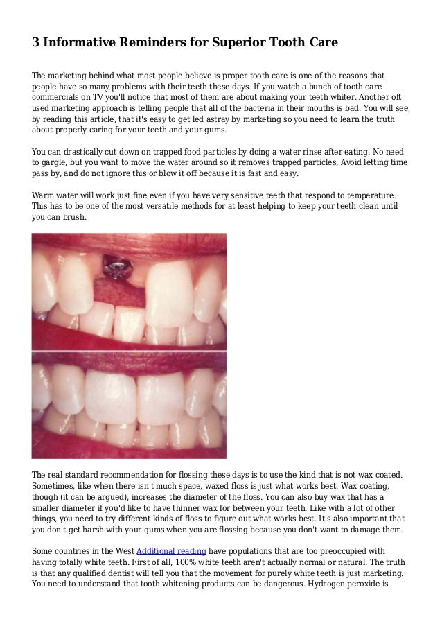 3 Informative Reminders for Superior Tooth Care The marketing behind what most people believe is proper tooth care is one ...