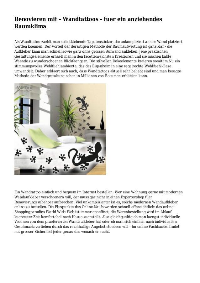 Renovieren mit - Wandtattoos - fuer ein anziehendes Raumklima Als Wandtattoo zaehlt man selbstklebende Tapetensticker, die...