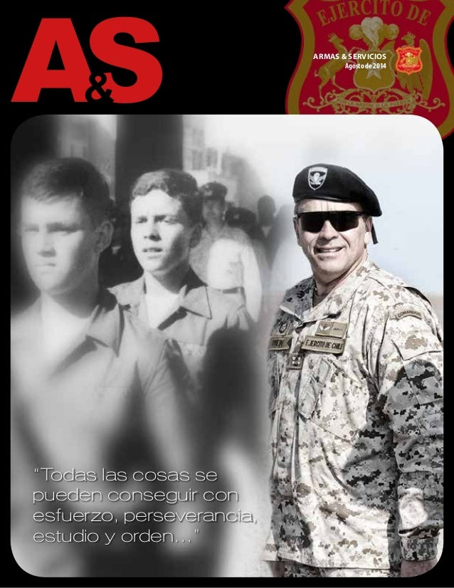 """ARMAS & SERVICIOS Agosto de 2014 AS& """"Todas las cosas se pueden conseguir con esfuerzo, perseverancia, estudio y orden…"""""""