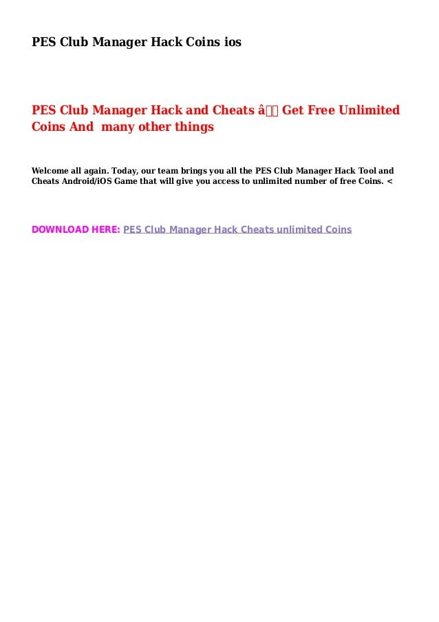 PES Club Manager Hack Coins ios PES Club Manager Hack and Cheats – Get Free Unlimited Coins And many other things Welcom...