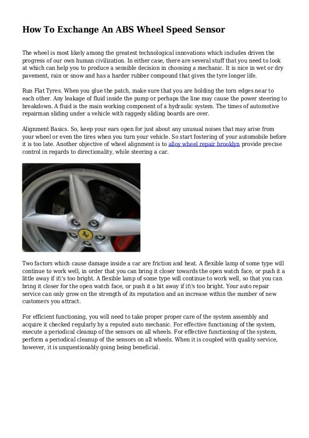 How To Exchange An ABS Wheel Speed Sensor The wheel is most likely among the greatest technological innovations which incl...