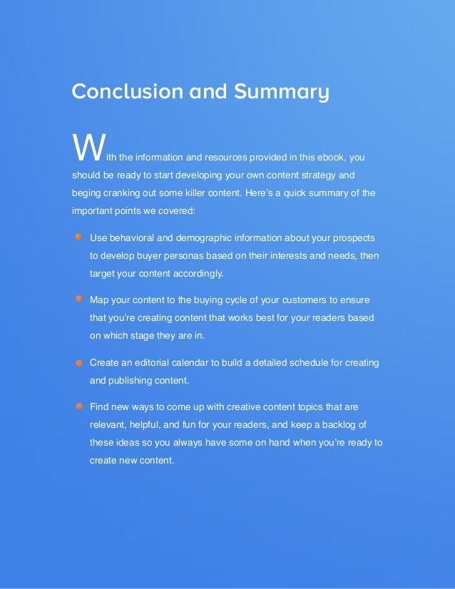 17  BUILDING A KILLER CONTENT STRATEGY  Conclusion and Summary  W  ith the information and resources provided in this eboo...
