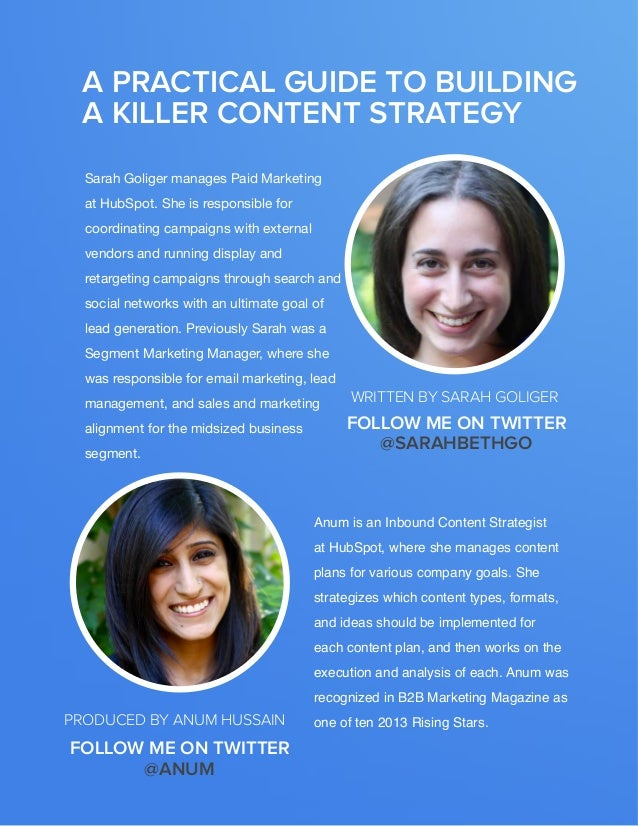 a practical guide to building a killer content strategy Sarah Goliger manages Paid Marketing at HubSpot. She is responsibl...