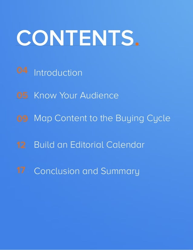 3  BUILDING A KILLER CONTENT STRATEGY  CONTENTS. 04 Introduction 05 Know Your Audience 09 Map Content to the Buying Cycle ...