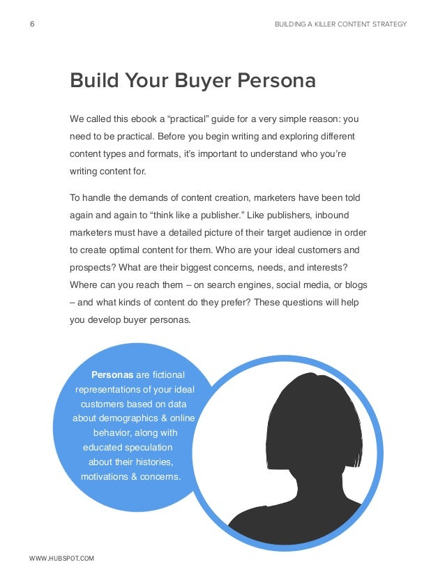 """6  BUILDING A KILLER CONTENT STRATEGY  Build Your Buyer Persona We called this ebook a """"practical"""" guide for a very simple..."""