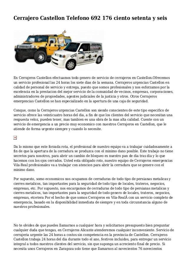 Cerrajero Castellon Telefono 692 176 ciento setenta y seis En Cerrajeros Castellon efectuamos todo genero de servicio de c...