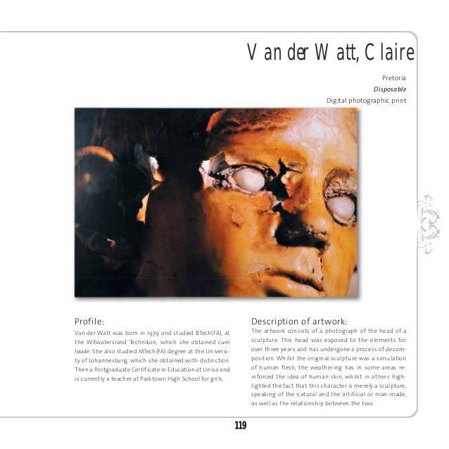 Van Schalkwyk, Jacobus JohannesJohannesburgSacrifice: My mother's dressMixed mediaProfile:Van Schalkwyk was born in 1981 a...