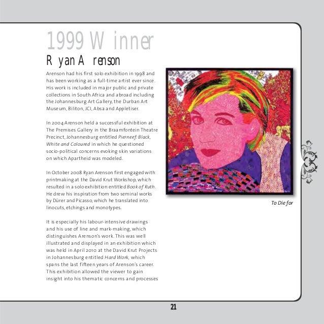 2003 WinnerBleakAggenbach's work was featured at the Joburg ArtFair in 2008 by the João Ferreira Gallery, whichshowcased h...