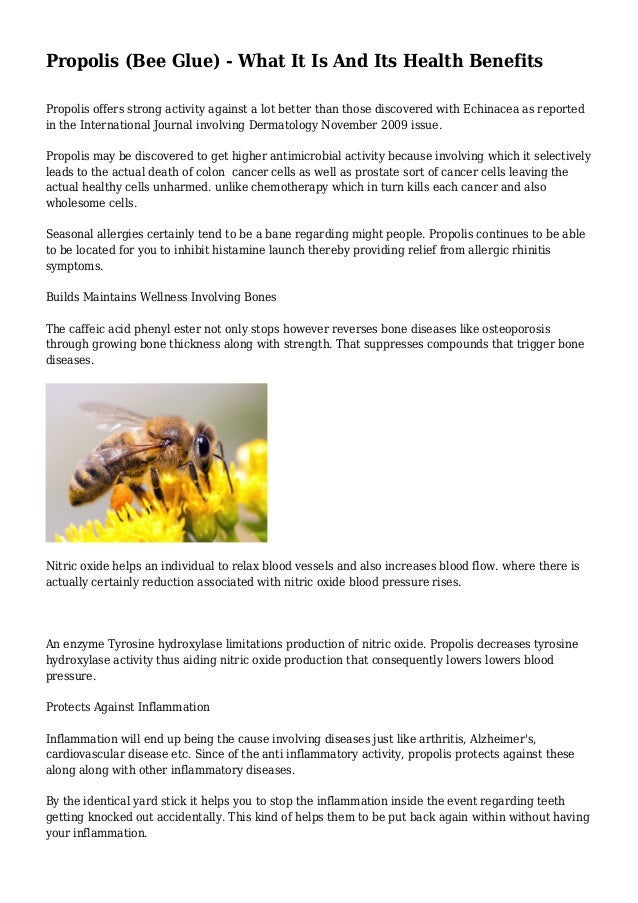 Propolis (Bee Glue) - What It Is And Its Health Benefits Propolis offers strong activity against a lot better than those d...