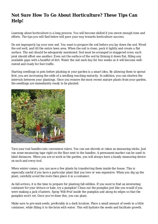 Not Sure How To Go About Horticulture? These Tips Can Help! Learning about horticulture is a long process. You will become...