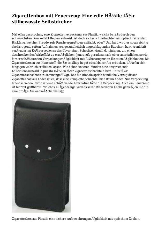 Zigarettenbox mit Feuerzeug: Eine edle Hülle für stilbewusste Selbstdreher Mal offen gesprochen, eine Zigarettenverpacku...