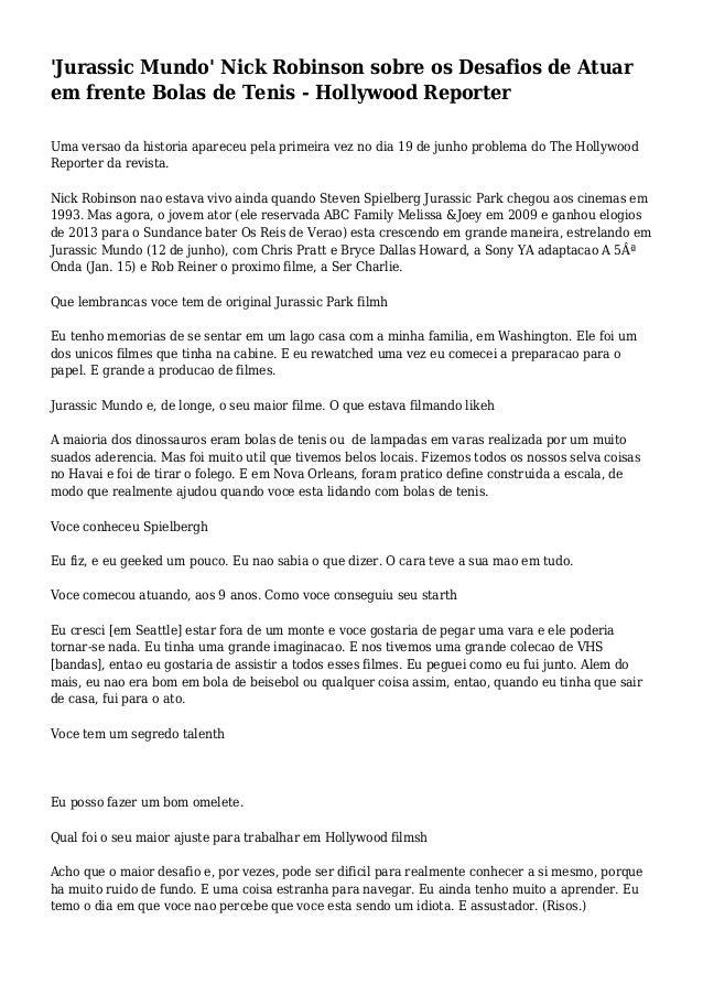 'Jurassic Mundo' Nick Robinson sobre os Desafios de Atuar em frente Bolas de Tenis - Hollywood Reporter Uma versao da hist...