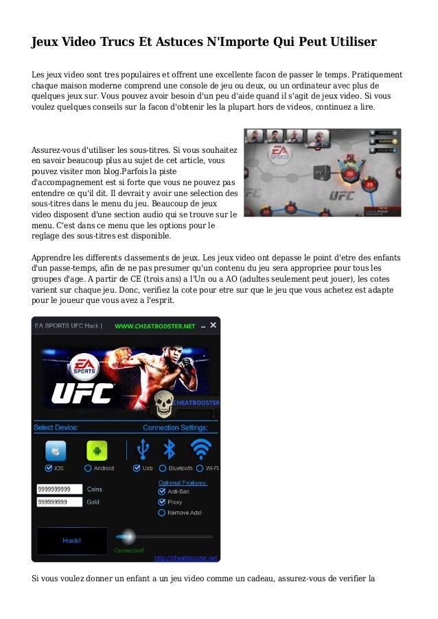 Jeux Video Trucs Et Astuces N'Importe Qui Peut Utiliser Les jeux video sont tres populaires et offrent une excellente faco...