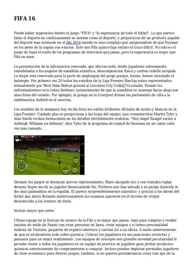 """FIFA 16 Puede haber separacion dentro el juego """"FIFA"""" y """"la experiencia de todo el futbol"""". Lo que parece tanto el deporte..."""