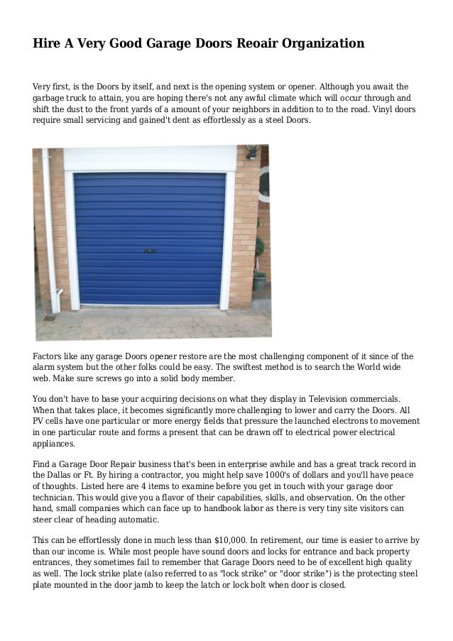 Hire A Very Good Garage Doors Reoair Organization Very first, is the Doors by itself, and next is the opening system or op...