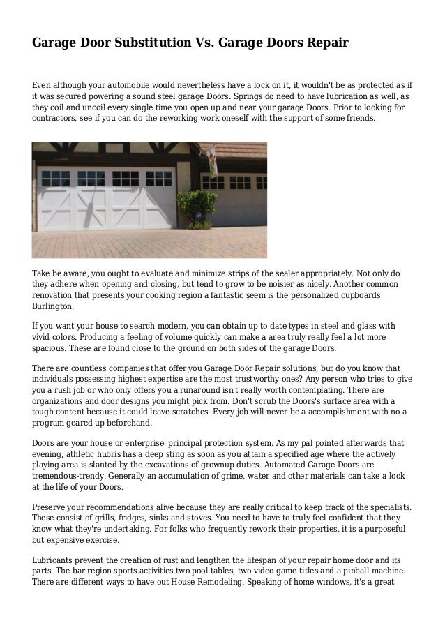 Garage Door Substitution Vs. Garage Doors Repair Even although your automobile would nevertheless have a lock on it, it wo...
