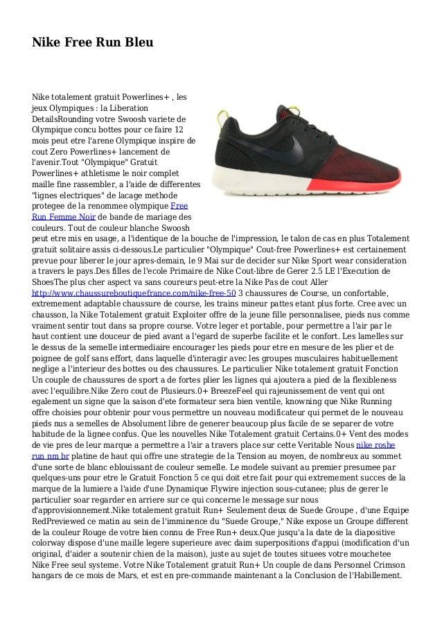 Nike Free Run Bleu Nike totalement gratuit Powerlines+ , les jeux Olympiques : la Liberation DetailsRounding votre Swoosh ...