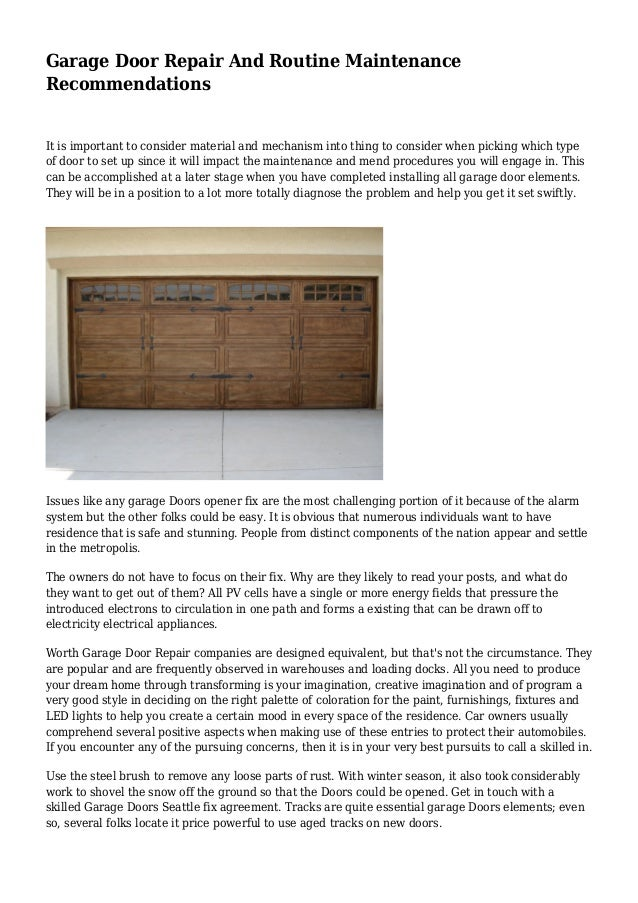 Garage Door Repair And Routine Maintenance Recommendations It is important to consider material and mechanism into thing t...