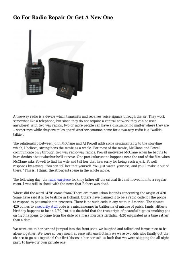 Go For Radio Repair Or Get A New One A two-way radio is a device which transmits and receives voice signals through the ai...