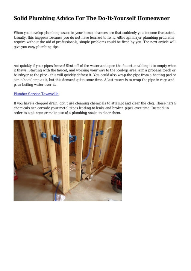 Do It Yourself Plumbing: Solid Plumbing Advice For The Do-It-Yourself Homeowner