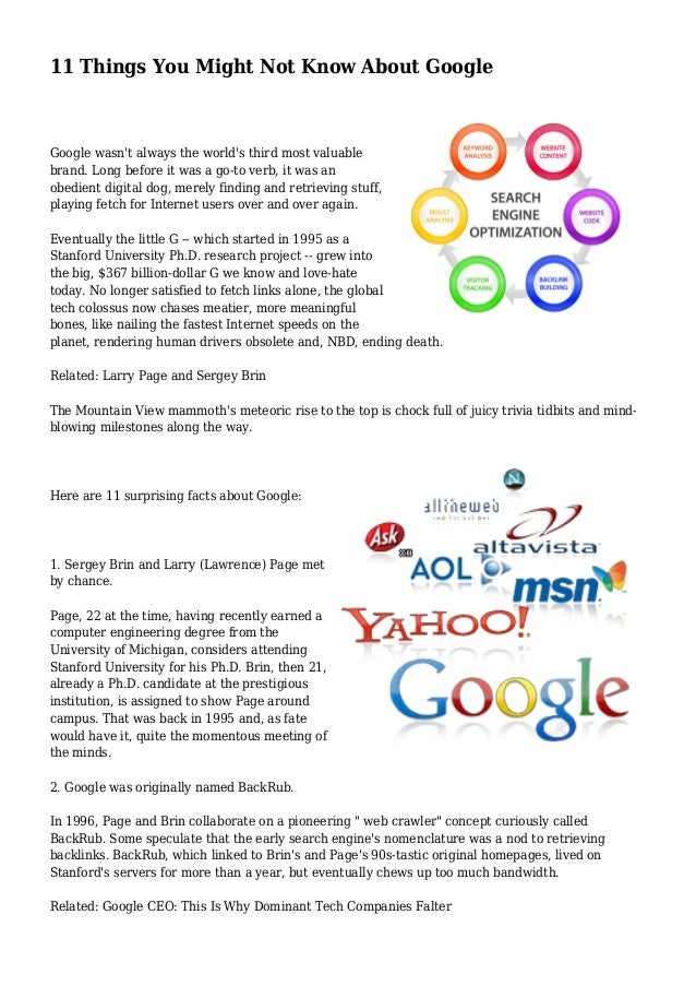 11 Things You Might Not Know About Google Google wasn't always the world's third most valuable brand. Long before it was a...