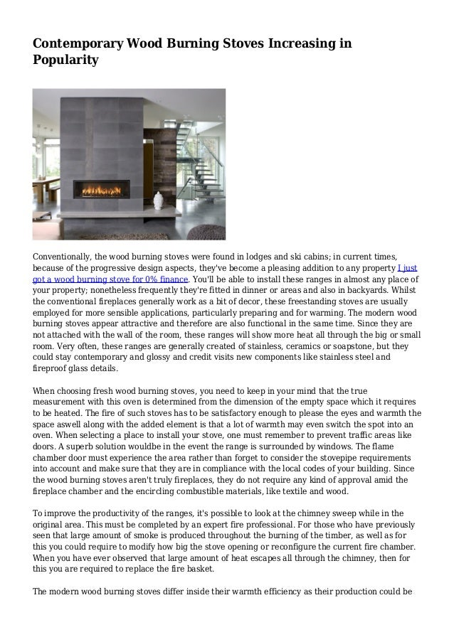 Contemporary Wood Burning Stoves Increasing in Popularity Conventionally, the wood burning stoves were found in lodges and...