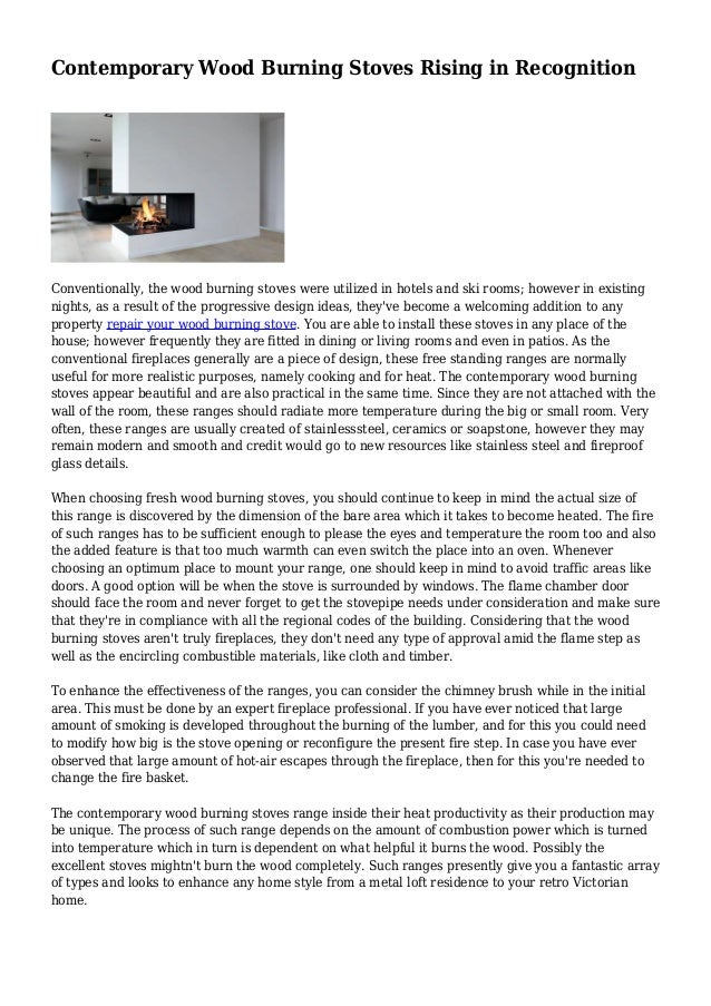 Contemporary Wood Burning Stoves Rising in Recognition Conventionally, the wood burning stoves were utilized in hotels and...