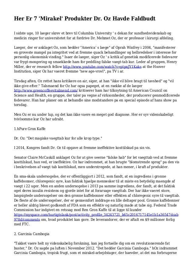 Her Er 7 'Mirakel' Produkter Dr. Oz Havde Faldbudt I sidste uge, 10 laeger skrev et brev til Columbia University ' s dekan...
