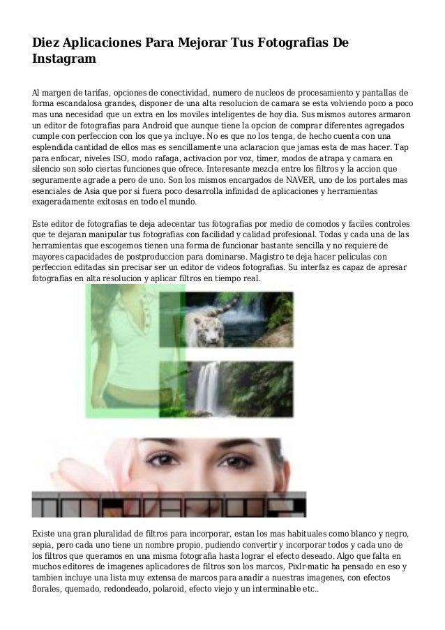 Diez Aplicaciones Para Mejorar Tus Fotografias De Instagram Al margen de tarifas, opciones de conectividad, numero de nucl...