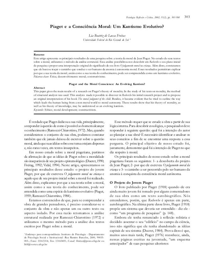 Psicologia: Reflexão e Crítica, 2002, 15(2), pp. 303-308  303  Piaget e a Consciência Moral: Um Kantismo Evolutivo? Lia Be...