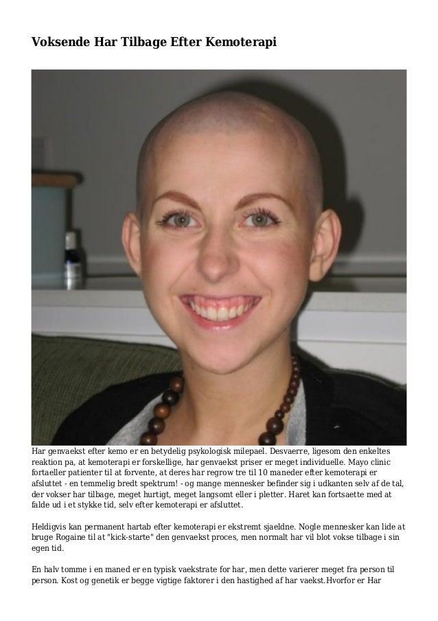 Voksende Har Tilbage Efter Kemoterapi Har genvaekst efter kemo er en betydelig psykologisk milepael. Desvaerre, ligesom de...