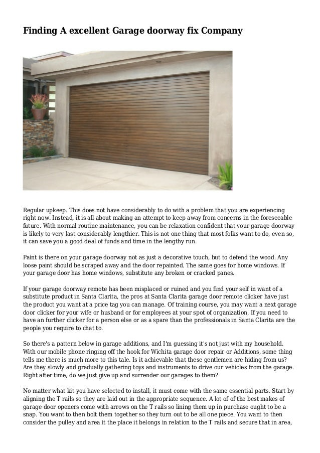 Finding A excellent Garage doorway fix Company Regular upkeep. This does not have considerably to do with a problem that y...