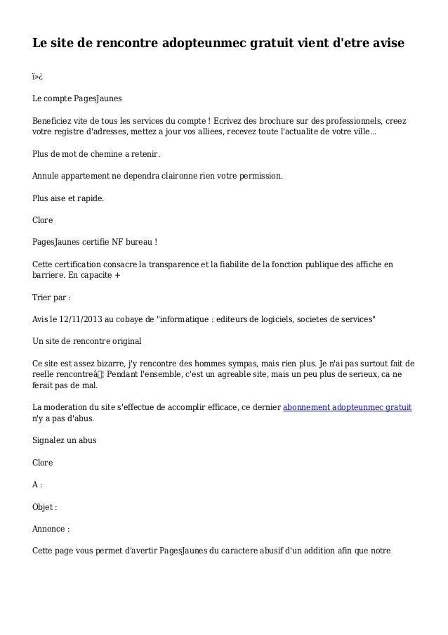 Le site de rencontre adopteunmec gratuit vient d'etre avise  Le compte PagesJaunes Beneficiez vite de tous les services...