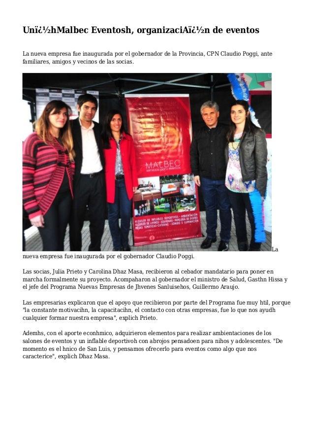 Un�hMalbec Eventosh, organizaciA�n de eventos La nueva empresa fue inaugurada por el gobernador de la Provincia, CPN C...