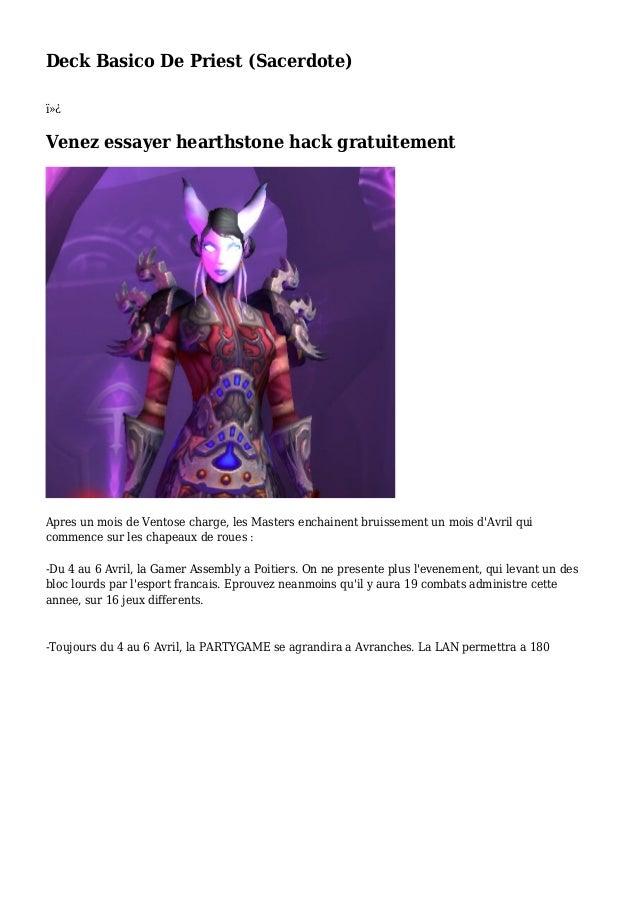 Deck Basico De Priest (Sacerdote)  Venez essayer hearthstone hack gratuitement Apres un mois de Ventose charge, les Mas...
