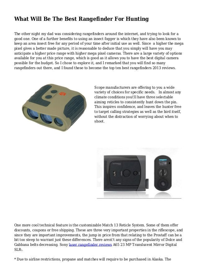 What Will Be The Best Rangefinder For Hunting The other night my dad was considering rangefinders around the internet, and...