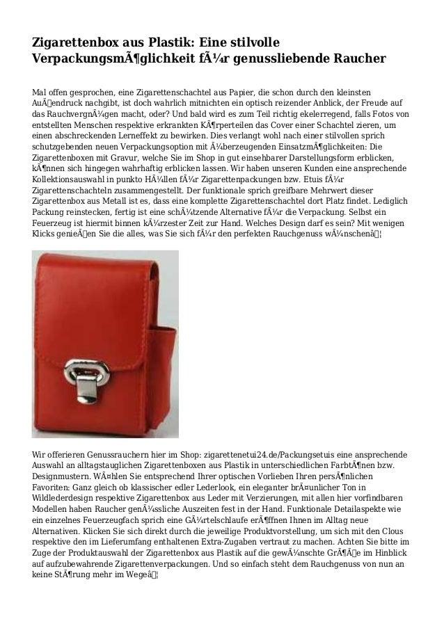 Zigarettenbox aus Plastik: Eine stilvolle Verpackungsmöglichkeit für genussliebende Raucher Mal offen gesprochen, eine Z...