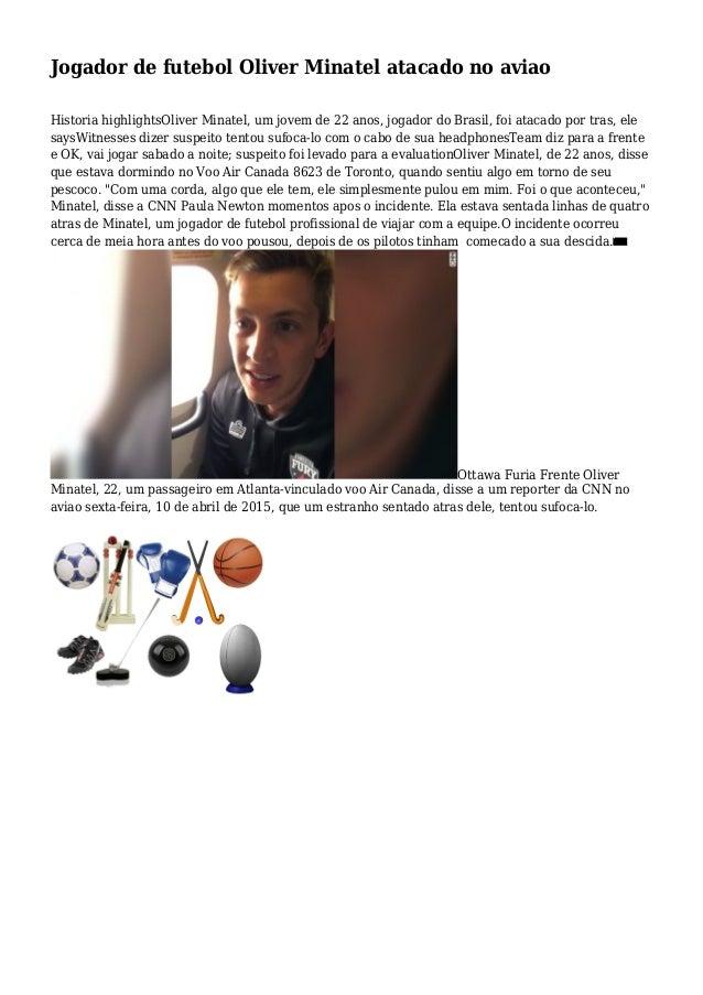 Jogador de futebol Oliver Minatel atacado no aviao Historia highlightsOliver Minatel, um jovem de 22 anos, jogador do Bras...