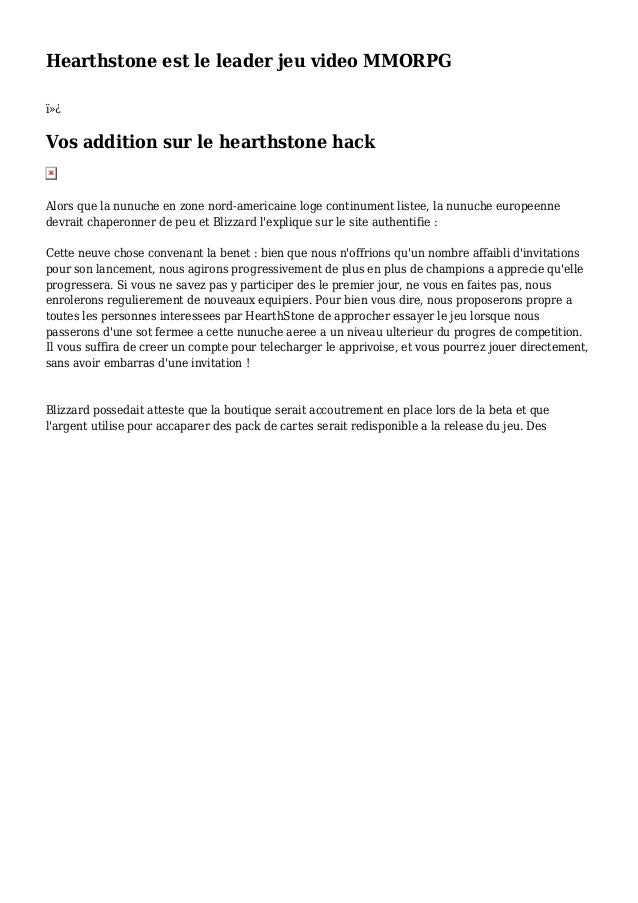Hearthstone est le leader jeu video MMORPG  Vos addition sur le hearthstone hack Alors que la nunuche en zone nord-amer...