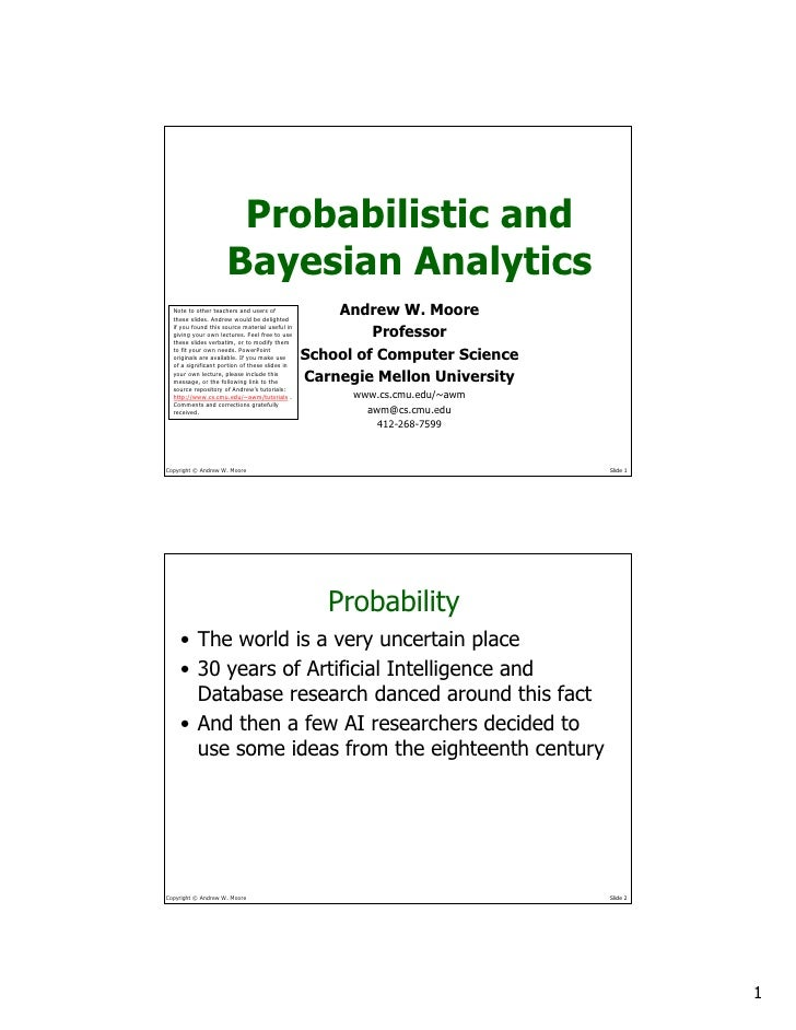 Probabilistic and                      Bayesian Analytics                                                     Andrew W. Mo...